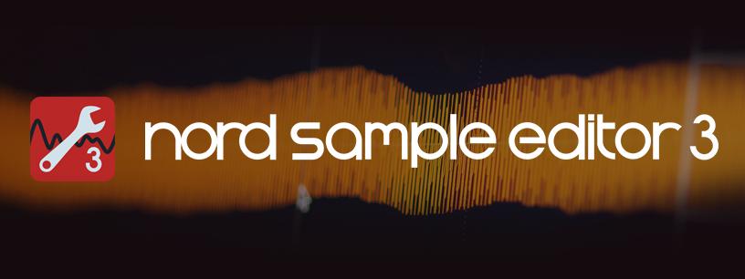 Le Nord Sample Editor 3 est disponible !