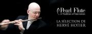 La sélection Pearl Flute de Hervé Hotier