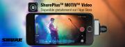 ShurePlus MOTIV Video : le son... et l'image !