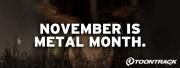 November is Metal Month !