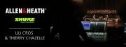 Allen & Heath x Shure avec L. Cros et T. Chazelle