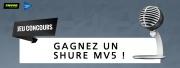 [ISE 2020] Gagnez un microphone Shure MV5