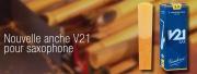 Nouvelles anches V21 pour saxophone Alto et Ténor