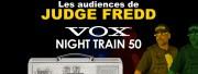 Les Audiences de Judge Fredd : Vox Night Train 50