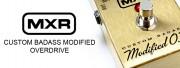 Arrivée de la MXR Custom Badass Modified O.D.