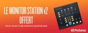 PreSonus vous offre le Monitor Station V2 !
